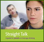 Straight Talk Booklet – guide for parents on teenage drinking